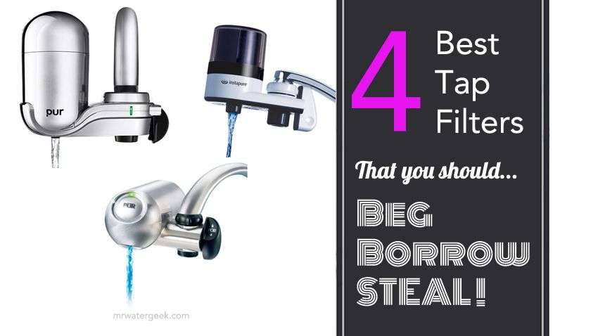 Here is Why You Should Beg, Borrow, Steal This Best Faucet Water Filter