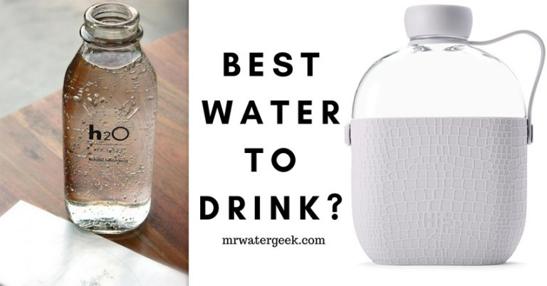 Which is The Best Water to Drink? Here is What The Science Says.