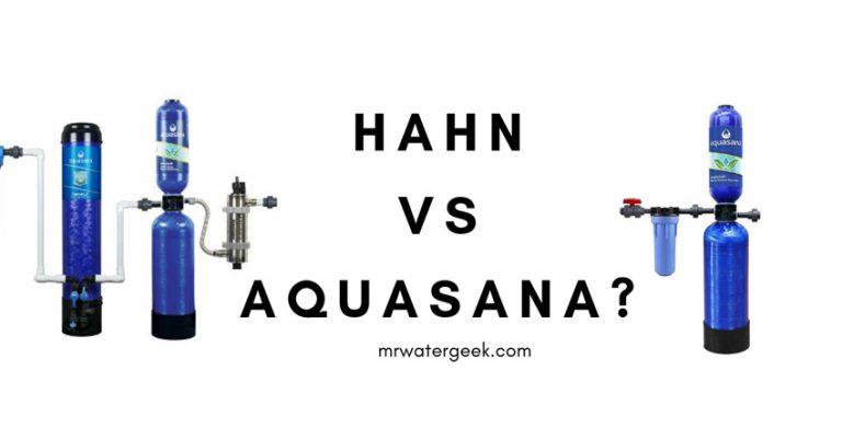 Do *NOT* Buy Until You Read This Hahn vs Aquasana Comparison