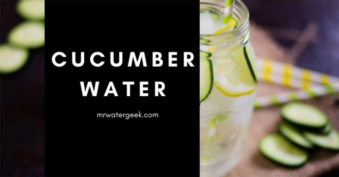 A-Z Cucumber Water: Health Benefits & Weight Loss
