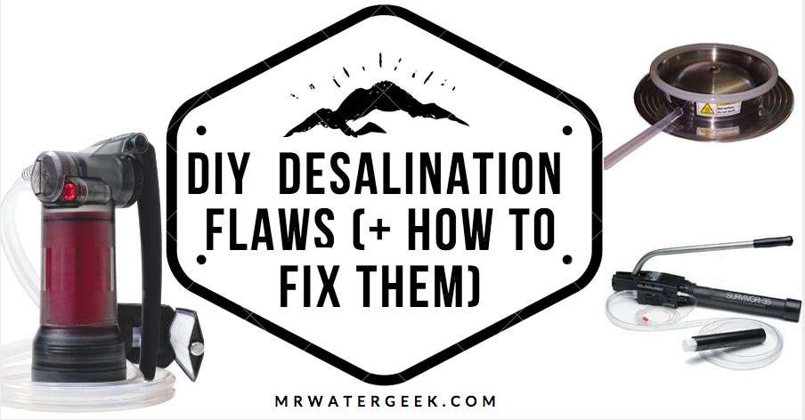 Portable Desalination Infuriating Diy Flaws How To Fix