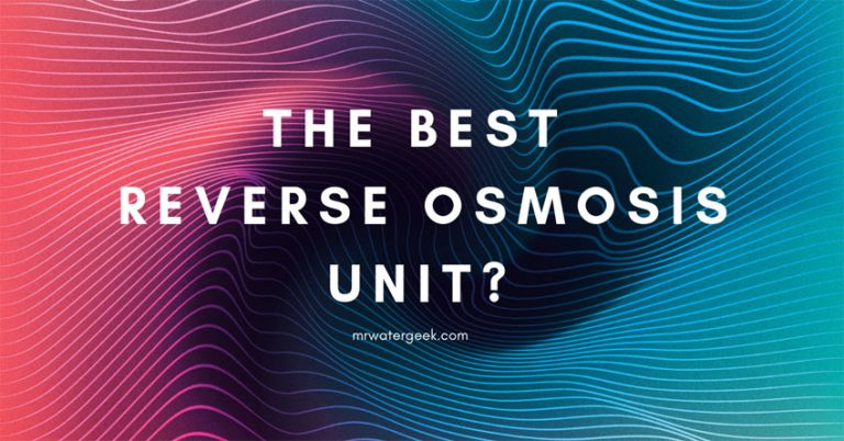 Do NOT Buy A Reverse Osmosis Unit Until You Read This Comparison