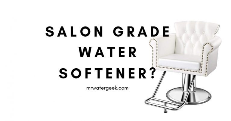 """Do NOT Buy A """"Salon Grade Water Softener"""" Until You Read This"""