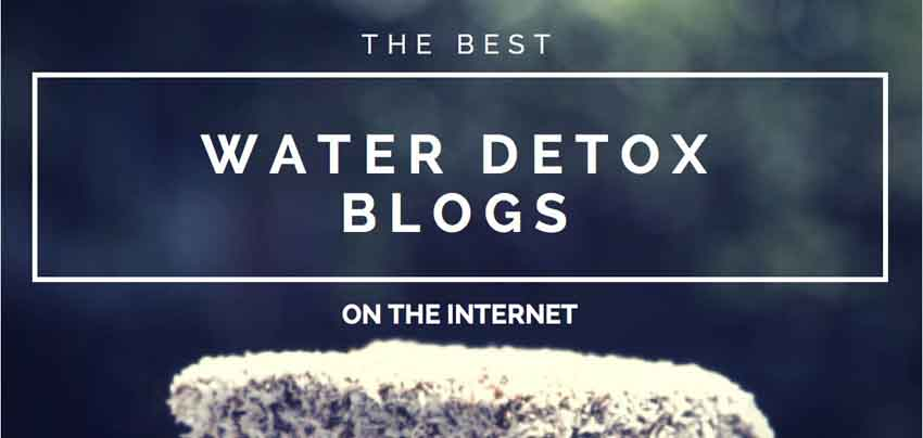 The Best Water Detox Blogs On The Internet