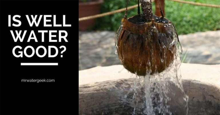 Do NOT Get or Use Well Water Before You Read This!