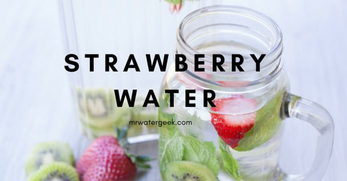 The Beneficial SIDE EFFECTS of Strawberry Water
